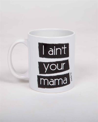 ספל קרמיקה Ain't your mama