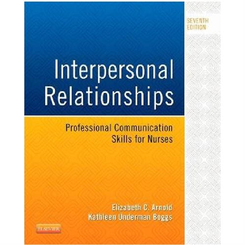 Interpersonal Relationships : Professional Communication Skills for Nurses