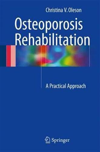 Osteoporosis Rehabilitation : A Practical Approach
