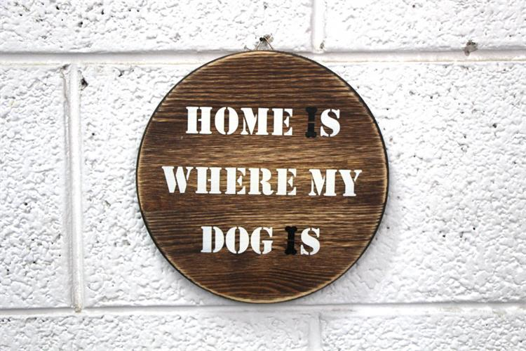 תמונה מעץ - HOME IS WHERE MY DOG IS