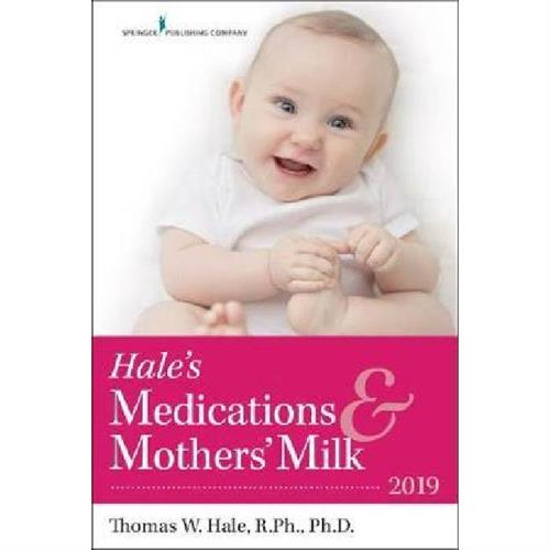 Hale's Medications & Mothers' Milk : 2019